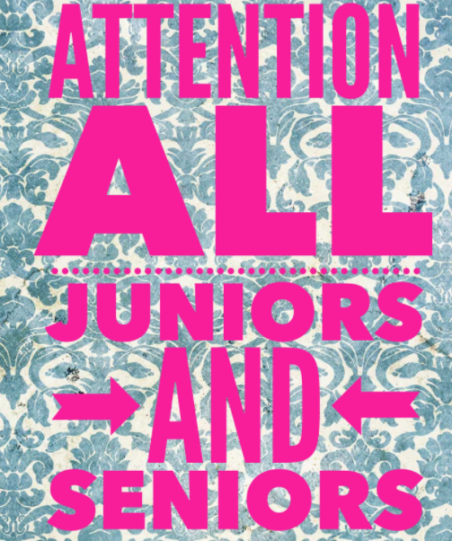 Attention Juniors and Seniors